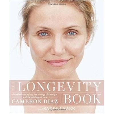 The Longevity Book - The Science Of Aging, The Biology Of Strength, And The Privilege Of Time