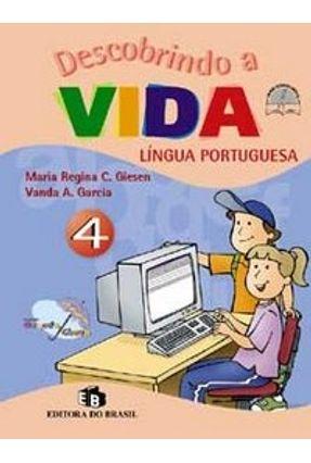 Língua Portuguesa 4 - Descobrindo A Vida
