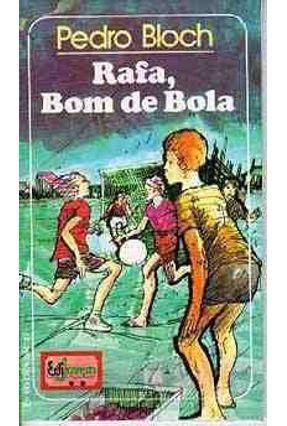 Rafa; Bom de Bola