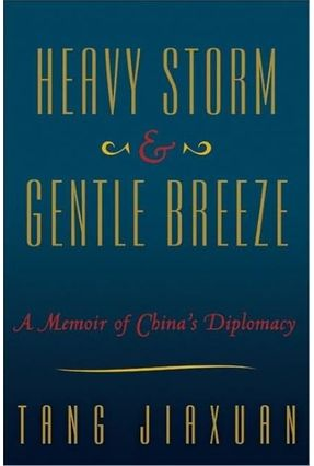 Heavy Storm And Gentle Breeze: a Memoir Of China's Diplomacy - Jiaxuan ,Tang | Nisrs.org