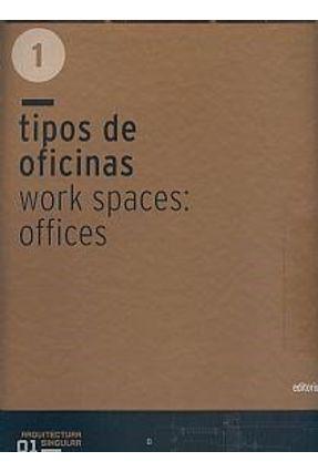 Tipos de Oficinas - Work Spaces - Offices - Vol. 1 - Wildrich,Bianca Hien,Jochen | Tagrny.org