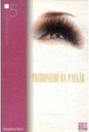 Prisioneiro da Paixão - Rizzi,Angélica   Nisrs.org