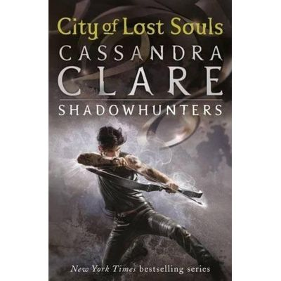 City Of Lost Souls - The Mortal Instruments - Book 5