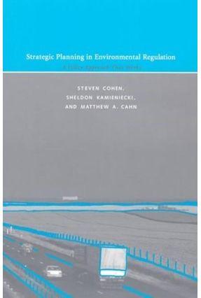 Strategic Planning In Environmental Regulation - Cohen,Steven Cahn,Matthew A. Kamieniecki,Sheldon | Hoshan.org