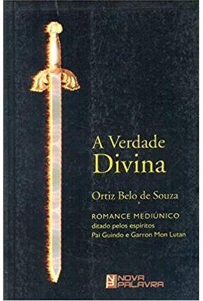 A Verdade Divina - 2ª Ed. 2007 - Souza,Ortiz Belo de | Tagrny.org