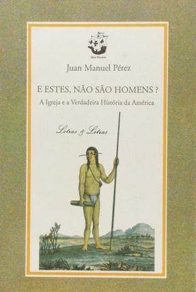E Estes, Não São Homens? - Perez,Juan Manuel | Hoshan.org