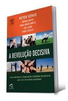 A Revolução Decisiva - Senge,Peter M.   Hoshan.org