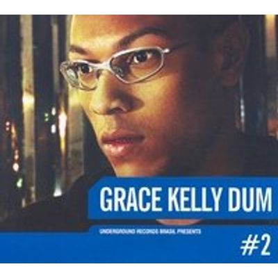 Underground Records Brasil Presents #2 - Grace Kelly Dum