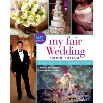 My Fair Wedding - Finding Your Vision... Through His Revisions!