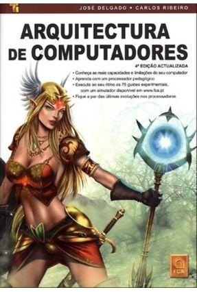 Arquitectura de Computadores - 4ª Ed. - Delgado,José | Tagrny.org