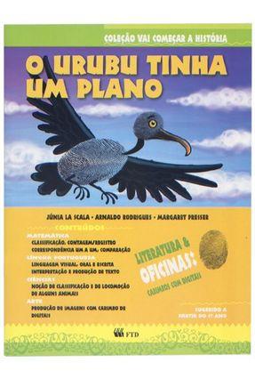 O Urubu Tinha Uma Plano - Col. Vai Começar a História Vol. 1 - Rodrigues,Arnaldo Scala,Júnia La Presser,Margaret | Nisrs.org