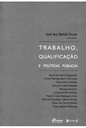 Trabalho, Qualificação e Políticas Públicas - Souza,José dos Santos pdf epub