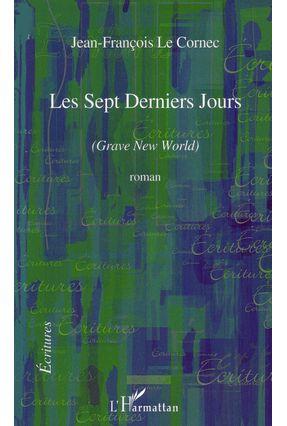 Les Sept Derniers Jours - Grave New World - Col. Écritures