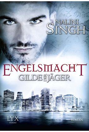 Gilde Der Jäger - Engelsmacht - Singh,Nalini | Hoshan.org