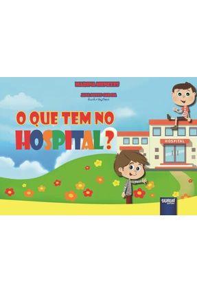 O Que Tem No Hospital? - Menezes,Marina   Hoshan.org