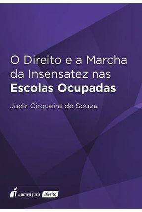 O Direito e A Marcha da Insensatez Nas Escolas Ocupadas - 2017 - Souza,Jadir Cirqueira | Tagrny.org
