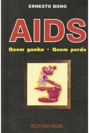 Aids Quem Ganha Quem Perde - Bono,Ernesto | Hoshan.org