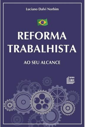 Reforma Trabalhista ao Seu Alcance - Norbim,Luciano Dalvi   Tagrny.org