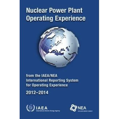 Nuclear Power Plant Operating Experience From The Iaea/NEA International Reporting System For Operating Experience 2012-
