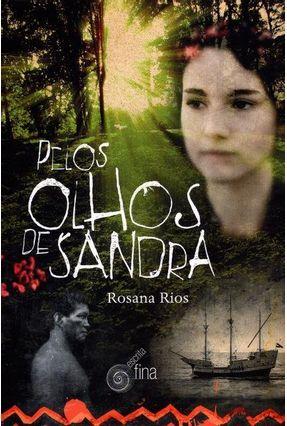 Pelos Olhos de Sandra - Rios,Rosana | Hoshan.org