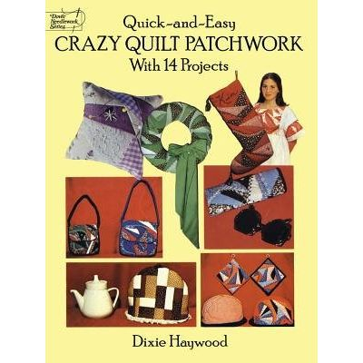 Quick-And-Easy Crazy Quilt Patchwork - With 14 Projects