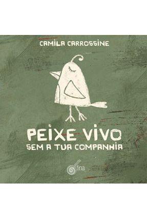 Peixe Vivo - Sem a Tua Companhia - Carrossine,Camila | Nisrs.org