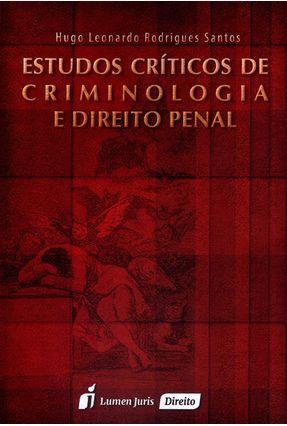 Estudos Críticos de Criminologia e Direito Penal - 2015 - Santos,Hugo Leonardo Rodrigues pdf epub