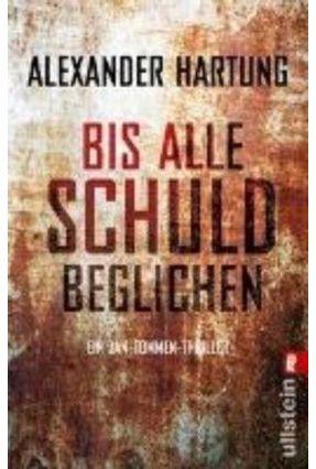 Bis Alle Schuld Beglichen - Hartung,Alexander | Tagrny.org