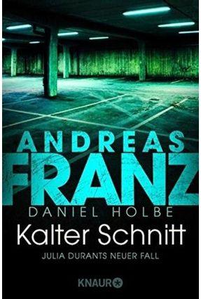 Kalter Schnitt - Holbe,Daniel Franz,Andreas pdf epub