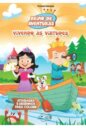 Reino De Aventuras - Vivendo As Virtudes - Ferreira,Tatiana | Hoshan.org