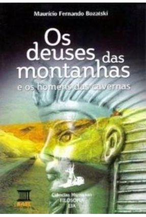 Os Deuses Das Montanhas e Os Homens Das Cavernas - Bozatski,Mauricio Fernando pdf epub