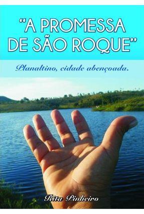A Promessa de São Roque - Planaltino , Cidade Abençoada - Pinheiro,Rita pdf epub