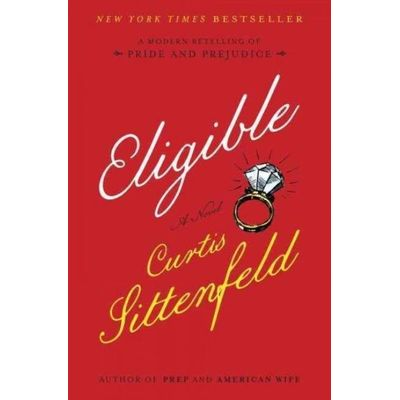 Eligible - A Modern Retelling Of Pride And Prejudice