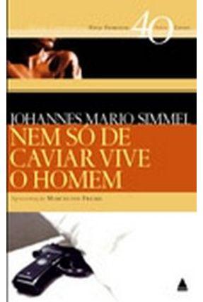 Nem Só de Caviar Vive o Homem - Col. 40 Anos , 40 Livros