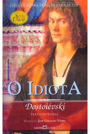 O Idiota - Col. Obra - Prima de Cada Autor - Série Ouro
