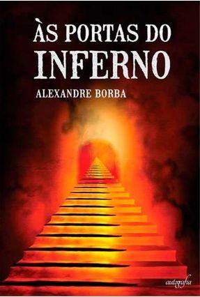 Às Portas Do Inferno - Borba,Alexandre | Tagrny.org