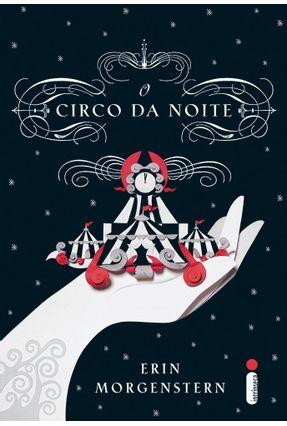 O Circo da Noite - Morgenstern,Erin | Hoshan.org