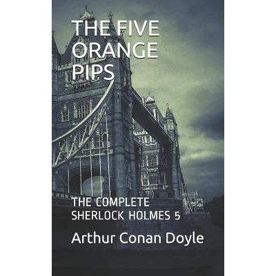 The Five Orange Pips - Sherlock Holmes