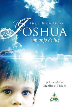 Joshua, Um Anjo de Luz - Azulay,Maria Helena   Tagrny.org