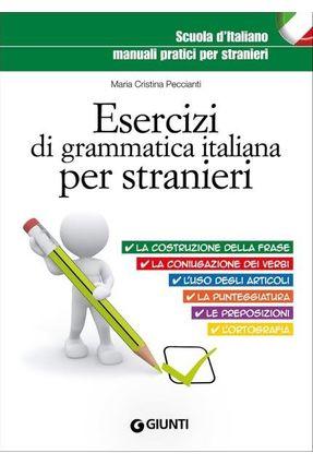 Esercizi Di Grammatica Italiana Per Stranieri - Peccianti,Maria Cristina   Hoshan.org