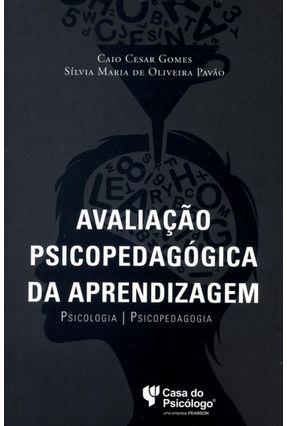 Avaliação psicopedagógica da aprendizagem: Psicologia e Psicopedagogia (Portuguese Edition)