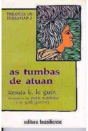 As Tumbas de Atuan - Trilogia de Terramar V.2 - Ursula  K. Le Guin | Hoshan.org