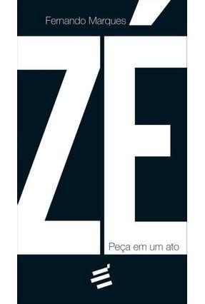 Zé - Peça Em Um Ato - Marques,Fernando | Hoshan.org