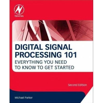 Digital Signal Processing 101 - Everything You Need To Know To Get Started