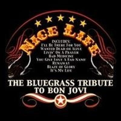 NICE LIFE: THE BLUEGRASS TRIBUTE TO BON JOVI / VAR