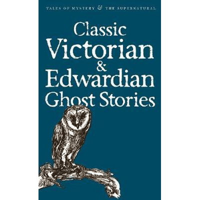 Classic Edwardian & Victorian Ghost Stories