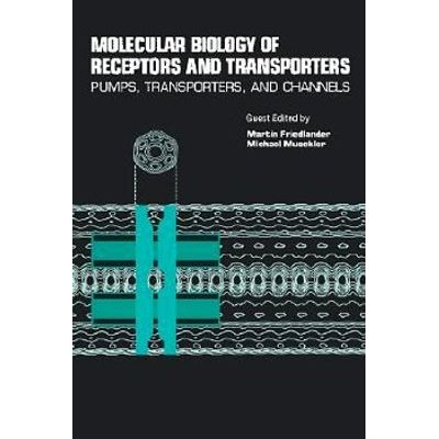 Molecular Biology Of Receptors And Transporters  Pumps - Transporters And Channels -  Vol. 137C