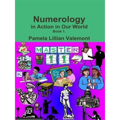 Numerology in Action in Our World - Book 1