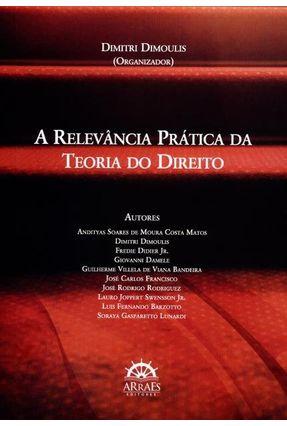A Relevância Prática da Teoria do Direito - Dimoulis,Dimitri pdf epub