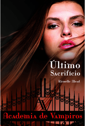 Último Sacrifício - Academia de Vampiros